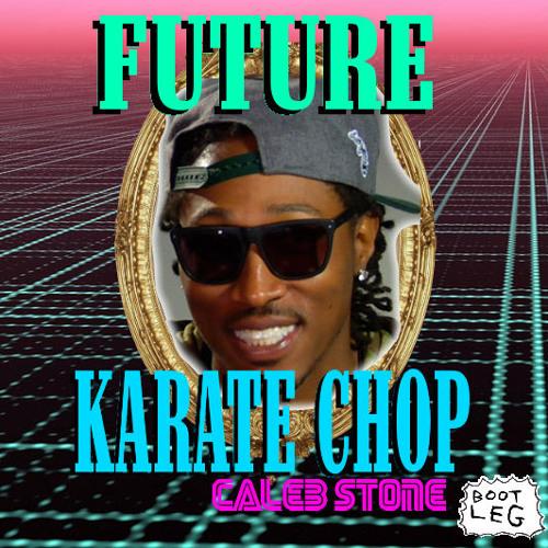 Future Karate Chop BOOTLEG
