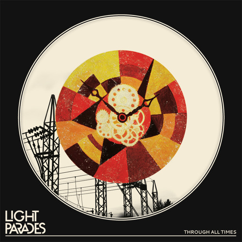 Light Parades - Through All Times - 09 Until I Sleep