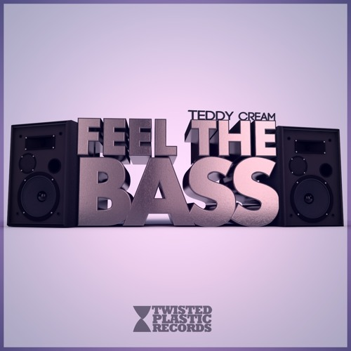 Teddy Cream - Feel The Bass (Original Mix) AVIALABLE NOW!