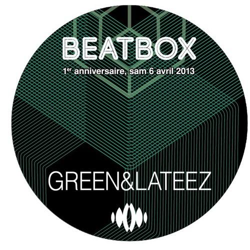 "Green & LaTeez - "" Beatbox "" 1er anniversaire"