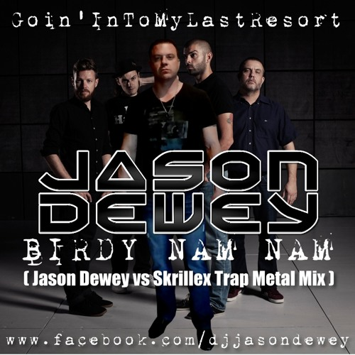 Goin' In To My Last Resort (Jason Dewey Mashup Mix) 87 BPM - Birdy Nam Nam ft. Papa Roach
