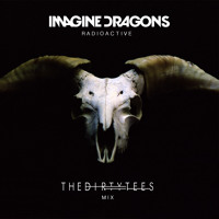 Imagine Dragons - Radioactive (The Dirty Tees Remix)