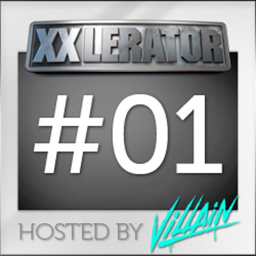 XXlerator - Hosted by Villain - Episode #1