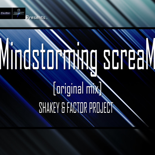 Mindstorming Scream (Original mix) - Dj Shakey & factor Project [Out Now] - Free Link on Description