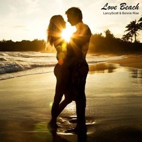 Lancyscott with Bonnie Rise - Love Beach