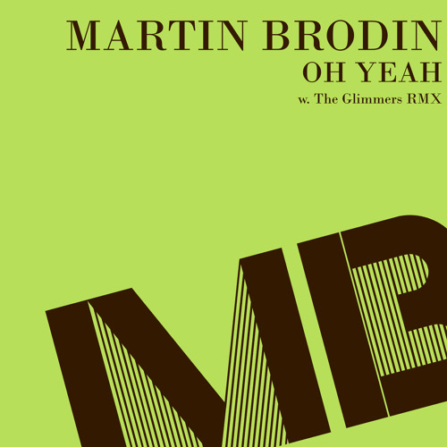 Martin Brodin - Oh Yeah (The Glimmers RMX) (snippet)