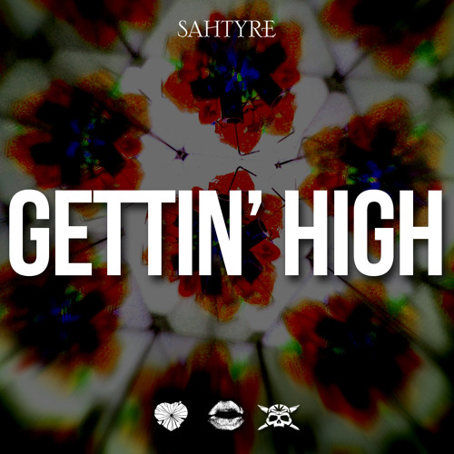 Gettin' High (prod. by Hippie Sabotage)