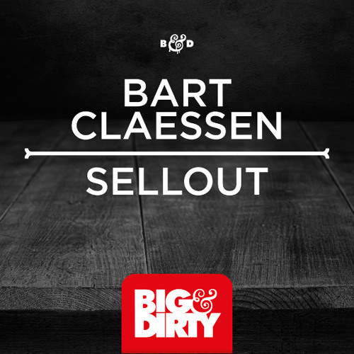 Bart Claessen - Sellout (OUT NOW)