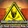 Dj Adem Gürbüz Ft. Dj İstanbill - High Head Explosion New Set 2013