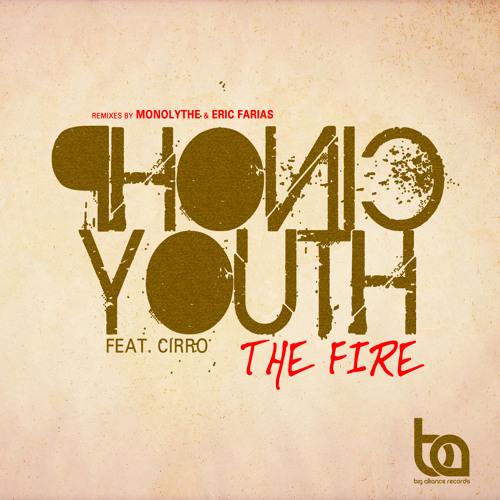 BA164 - Phonic Youth ft. CiRRO - The Fire Inc/Monolythe & Eric Farias Remixes