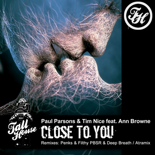 THUG046 : Paul Parsons & Tim Nice feat. Ann Browne - Close To You (Penks, Filthy PBSR, Deep Breath Remix)