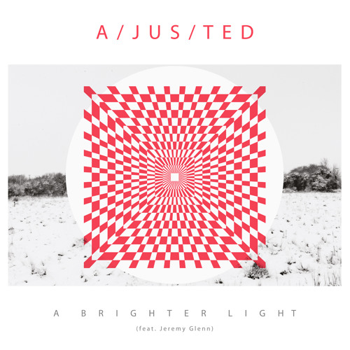 A/JUS/TED - A brighter light (feat. Jeremy Glenn) - Lars Vegas remix (clip)