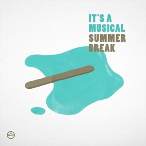 it's a musical - summer break (album preview)