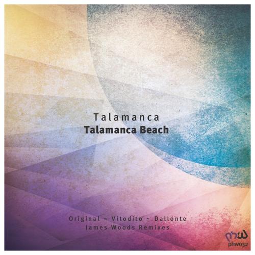 Talamanca - Talamanca Beach (Dallonte Remix) [PHW032]