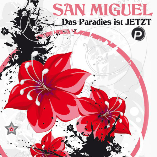 San Miguel - Das Paradies ist JETZT