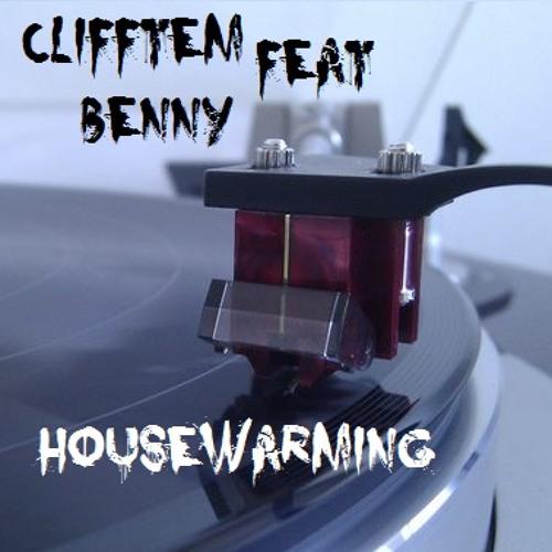 Clifftem Ft. Benny  - HouseWarming (Eclectic beatz)