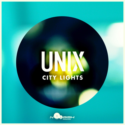 Unix (UK) - City Lights PREVIEW // Out Now