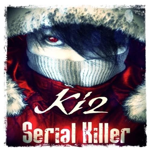 Ki2 - Serial Killer