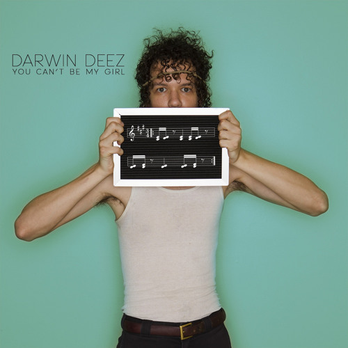 Darwin Deez - You Can't Be My Girl (Is Tropical Mix)
