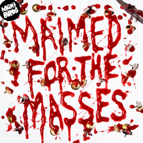 "Night Birds - ""Maimed for the Masses"""