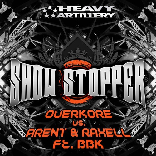 "Overkore vs. Arent & Raxell ft BBK ""Show Stopper"" (Structure Remix)-Heavy Artillery Recordings"