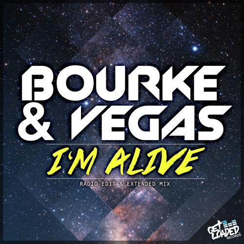 Bourke & Vegas I'm Alive (YONO REMIX)