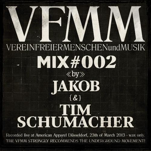 THE VFMM MIX #002 (by DJ Jakob & Tim Schumacher)
