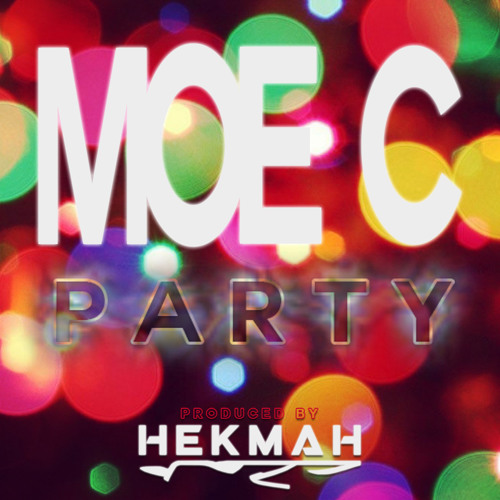 Moe C - Party (Prod. By Hekmah) Free Download Now!!!