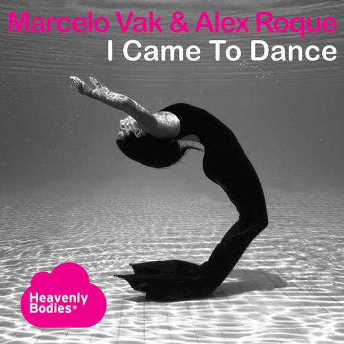 Marcelo Vak & Alex Roque - I came to dance (Original Mix) [Heavenly Bodies]