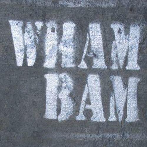 WHAM BAM! - Wow!