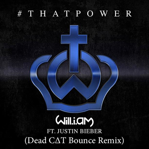 Will.i.Am ft. Justin Bieber - #thatPOWER (Dead C∆T Bounce Remix)