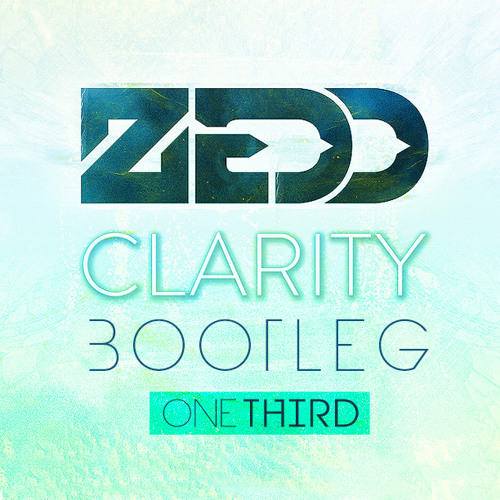 Clarity (One Third Bootleg) [FREE DOWNLOAD]