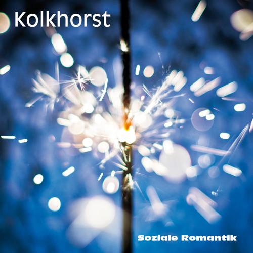 Kolkhorst - Soziale Romantik (Snippets)