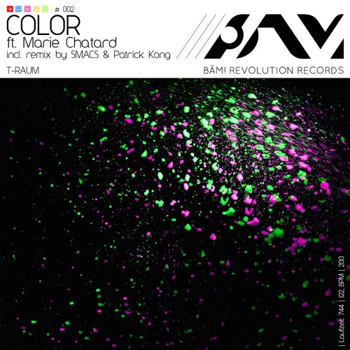 T-Raum ft. Marie Chatard - Color (Smacs & Patrick Kong Remix)