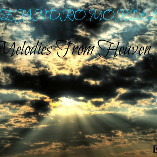 Alejandro Morillas - Melodies From Heaven (Original Mix) [Electro House] *FREE DL*