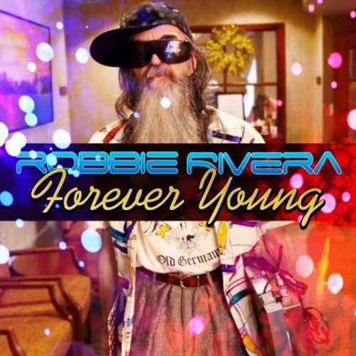 Robbie Rivera- Forever Young (Atomic Bangers Big Tribal Mix)