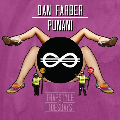 Dan Farber - Punani [TrapStyle Tuesdays]