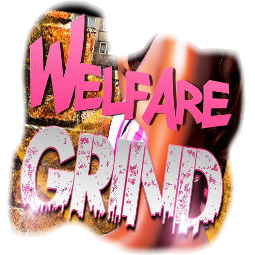 Welfare Grind BETA
