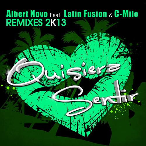Albert Novo ft. Latin Fusion - Quisiera Sentir (Kilian Dominguez & Jm Castillo Remix) YA A LA VENTA!