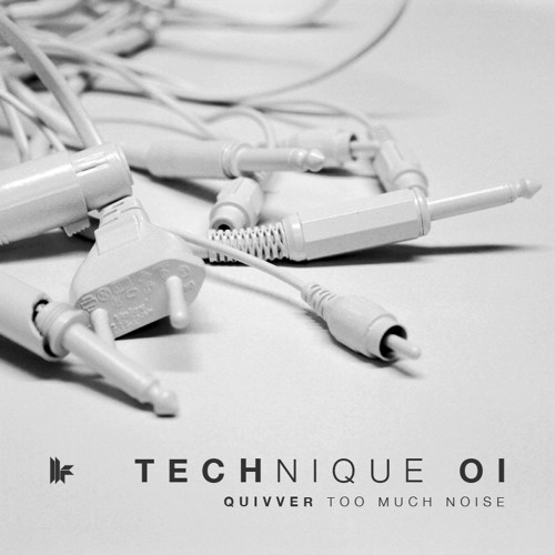 Quivver - Too Much Noise [out now on Technique 01 by Toolroom Records]
