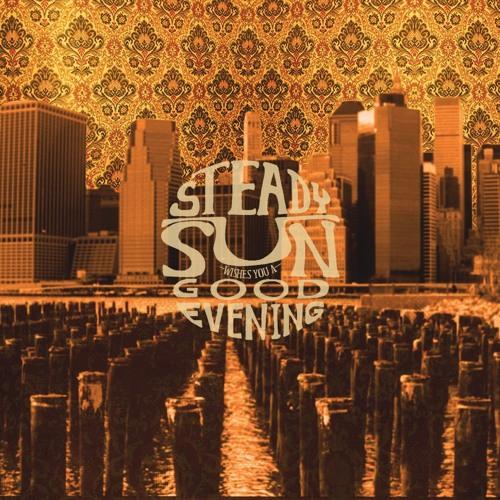 Steady Sun - Eyes Wide