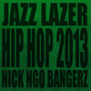 Hip Hop 2013 - Jazz Lazer Prod By Nick Ngo Bangerz