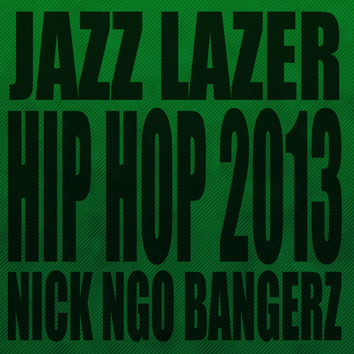 Hip Hop 2013 - Jazz Lazer Prod By Nick Ngo Bangerz