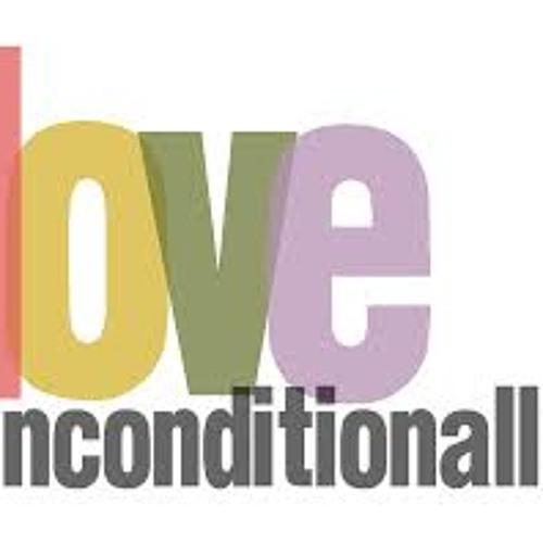 Love UNconditionally.