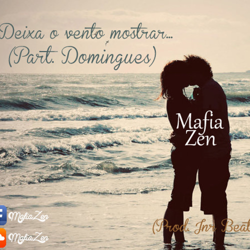 Mafia Zen - Deixa o vento mostrar (part. Domingues)