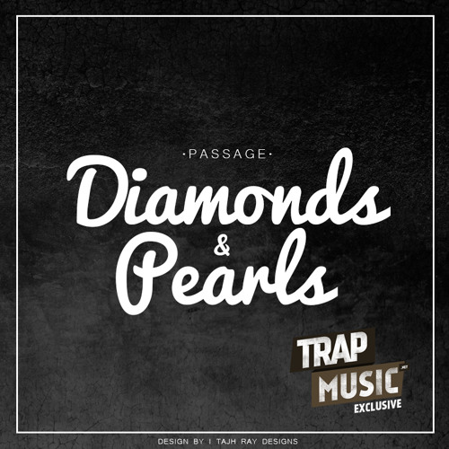 Diamonds And Pearls by PASSAGE - TrapMusic.NET EXCLUSIVE