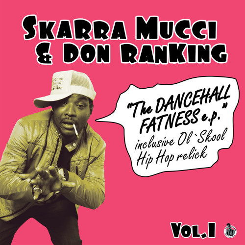 Skarra Mucci & DonRanking Vol.1 - The Dancehall Fatness EP // Out March 25th 2013