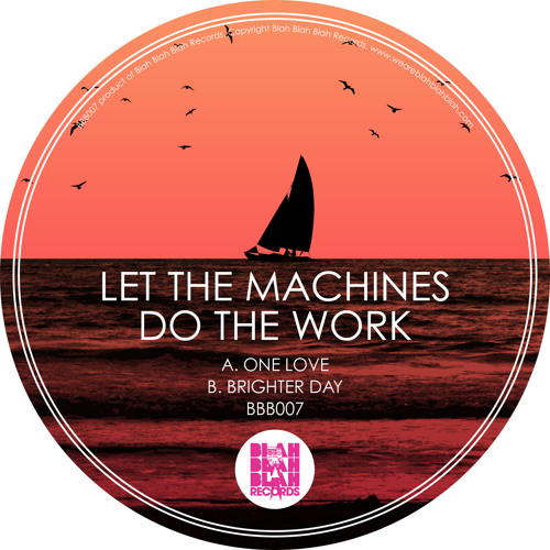 Let The Machines Do The Work - One Love (OUT NOW) 96kbps