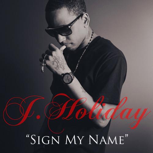 Sign My Name - J Holiday -Radio Edit(Mastered)