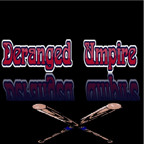 Deranged Umpire - Umpire's Call (***WARNING*** EXTREMELY CATCHY)